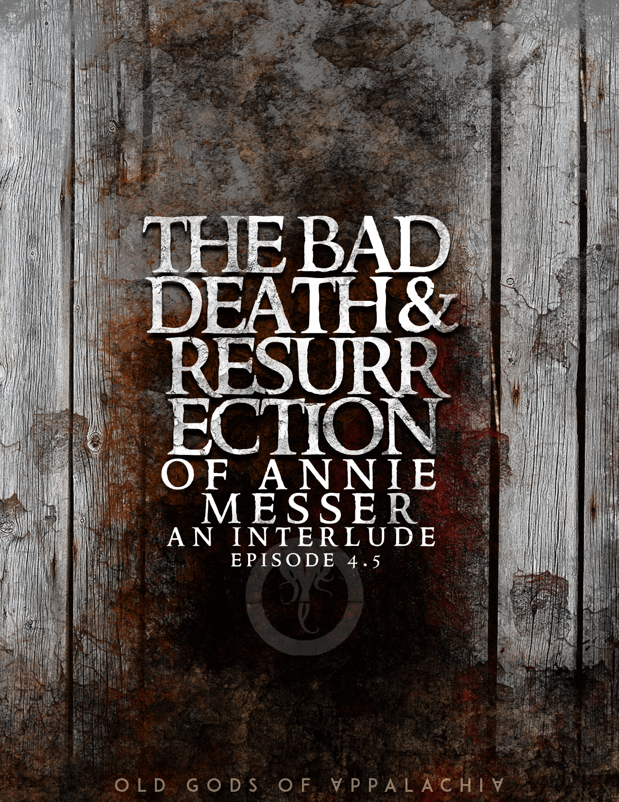 Episode 4.5: The Bad Death and Resurrection of Annie Messer