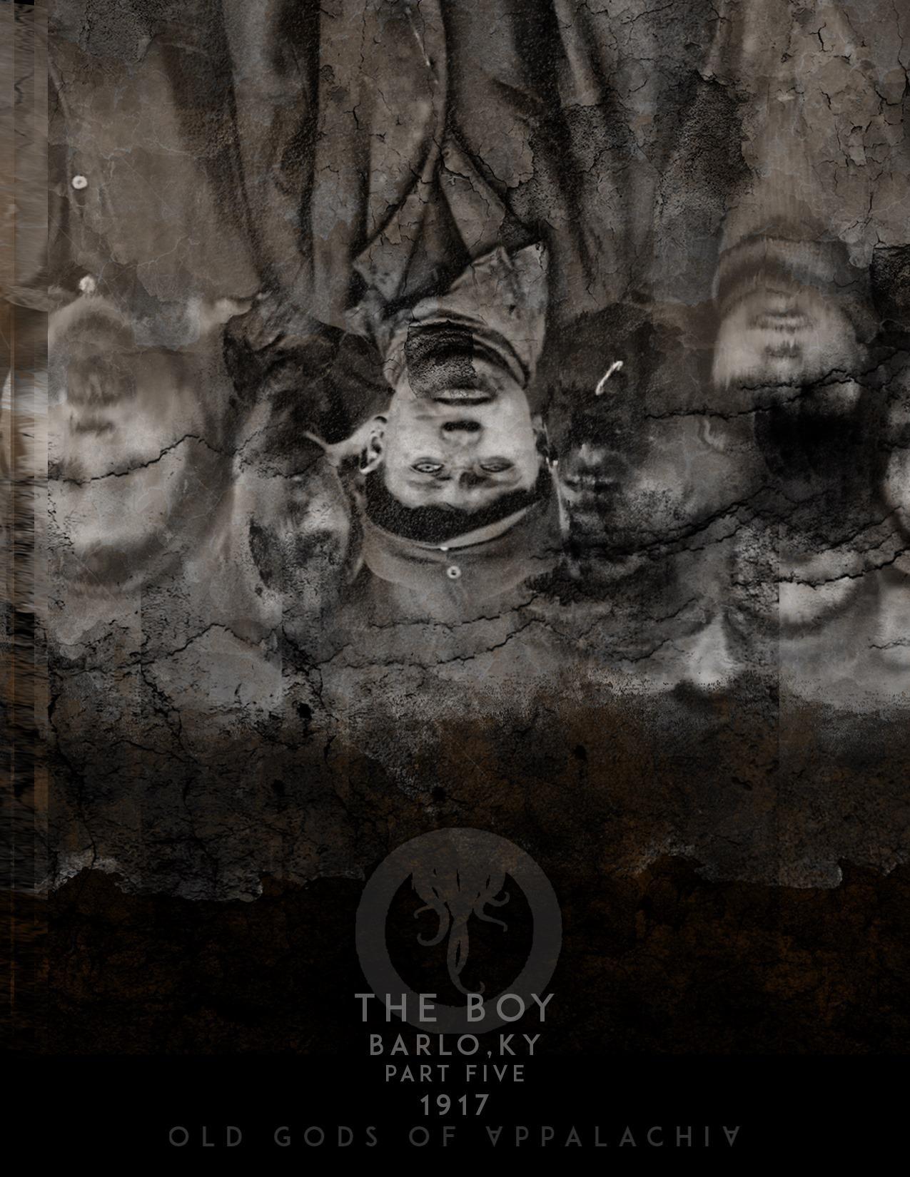 Episode 5: The Boy: Barlo, Kentucky 1917: Part Five