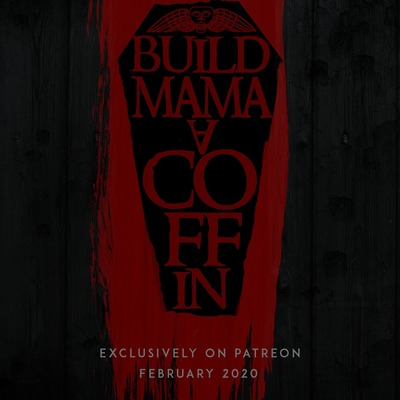 Build Mama a Coffin: Trailer Art