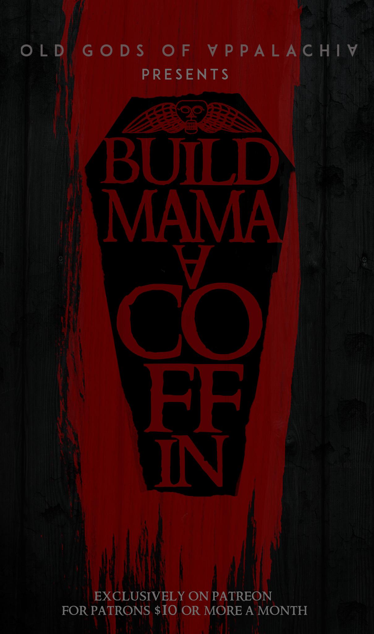 Build Mama a Coffin Finale Announcement