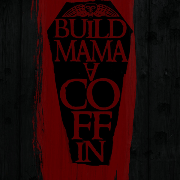 Build Mama a Coffin Finale Announcement Art